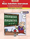 The Music Substitute Sourcebook, Grades 4-8, Valeaira Luppens and Greg Foreman, 0739046624