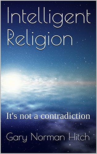 Download for free Intelligent Religion: It's not a contradiction