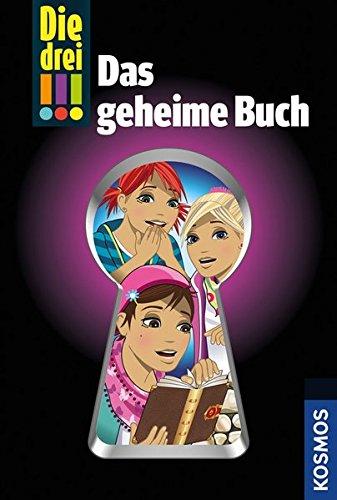 Die drei !!! Das geheime Buch Gebundenes Buch – 9. März 2016 Mira Sol Franckh Kosmos Verlag 3440149277 Detektiv / Ratekrimi