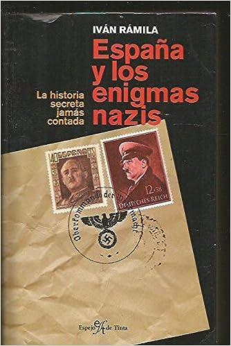 España y los enigmas nazis (Historia Apocrifa): Amazon.es: Ramila, Ivan: Libros