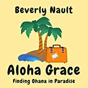 Aloha Grace: The Seasons of Cherryvale, Book 7 | Beverly Nault