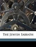The Jewish Sabbath, Samson Raphael Hirsch, 1177612283