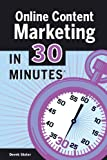 Online Content Marketing in 30 Minutes, Derek Slater, 1939924057
