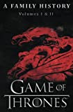 Book cover from Game of Thrones: A Family History (Book of Thrones) (Volume 1)by Two Sovereigns Publishing
