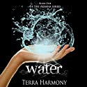 Water: Akasha Series, Book 1 Audiobook by Terra Harmony Narrated by Emily Gittelman