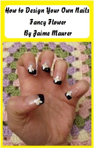 Fancy Flower How To Design Your Own Nails Book 7 Kindle Edition