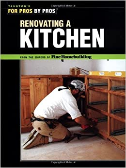 Renovating a Kitchen (For Pros, by Pros)