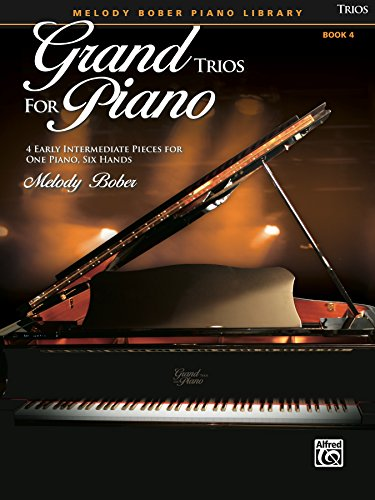 Grand Trios for Piano, Book 4: 4 Early Intermediate Pieces for One Piano, Six Hands -