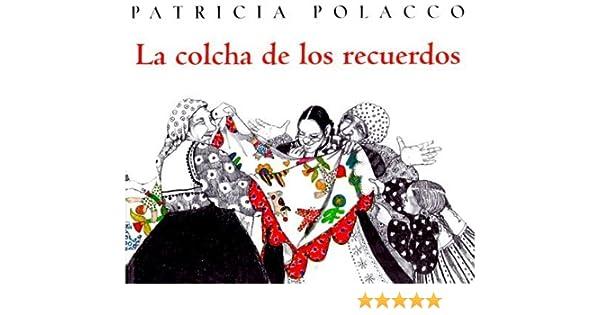 La Colcha De Recuerdos The Keeping Quilt Spanish Edition
