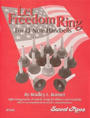 8 Note Handbells Book - Bonner Let Freedom Ring Book for 13-Note Handbells (8 Patriotic Songs)
