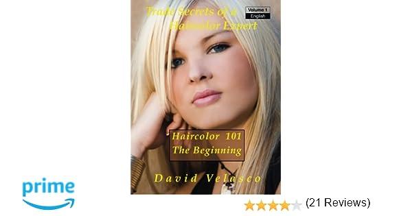 Haircolor 101 - The Beginning (Trade Secrets of a Haircolor Expert ...