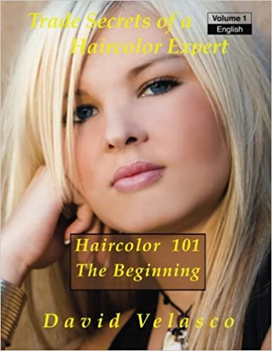 Haircolor 101 - The Beginning (Trade Secrets of a Haircolor Expert ...