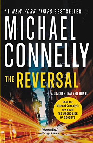 d0555b2cd678 The Reversal (A Lincoln Lawyer Novel Book 3) - Kindle edition by ...