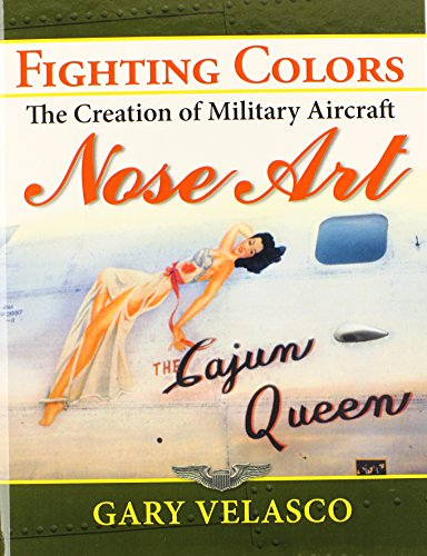 Aviation Nose Art - Fighting Colors: The Creation of Military Aircraft Nose Art