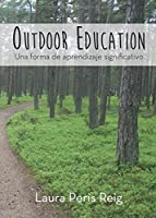 Outdoor Education: Una Forma De Aprendizaje