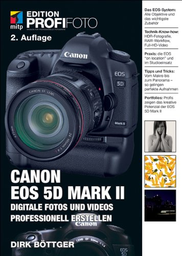 Canon EOS 5D Mark II: Digitale Fotos und Videos professionell erstellen