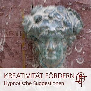 Kreativität steigern mit Hypnose Hörbuch
