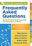 img - for <p>Concise Answers to Frequently Asked Questions About Professional Learning Communities at Work<sup>TM</sup></p>: (Strategies for Building a Positive ... Relationships for Better Leadership) book / textbook / text book