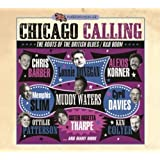 Chicago Calling-The Roots Of Britisch R&B Boom