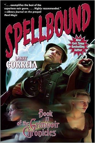 Grimnoir Chronicles: Book 2 - Spellbound