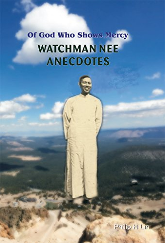 Watchman Nee Anecdotes: Of God Who Shows - Lin Philip