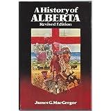 History of Alberta (Revised) by James G. MacGregor (1999-07-01)