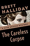 The Careless Corpse (The Mike Shayne Mysteries Book 40)