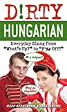 """Dirty Hungarian: Everyday Slang from """"What's"""