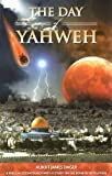 The Day of Yahweh, Albert James Dager, 0962663255