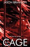 The Cage, Jason Brannon, 0976791498