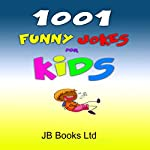 1001 Funny Jokes for Kids |  JB Books Ltd