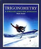 Trigonometry : A Circular Function Approach, Aratari and Aratari, Marie, 0321260813
