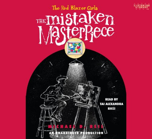 Mistaken Masterpiece (Lib)(CD) (Red Blazer - Blazer Red Girls Books