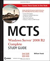 MCTS: Windows Server 2008 R2 Complete Study Guide (Exams 70-640, 70-642 and 70-643) Front Cover
