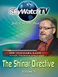 Skywatch TV: Biblical Prophecy - The Shinar Directive Part 3