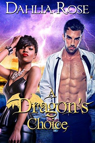 A  Dragon's Choice: The Paladin Dragons Book 9 (Rose Dragon)