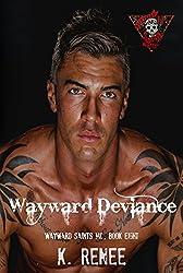 Wayward Deviance (Wayward Saints MC Book 8)