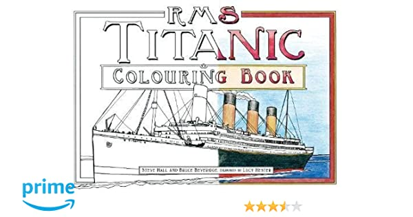 RMS Titanic Colouring Book: Bruce Beveridge, Steve Hall ...