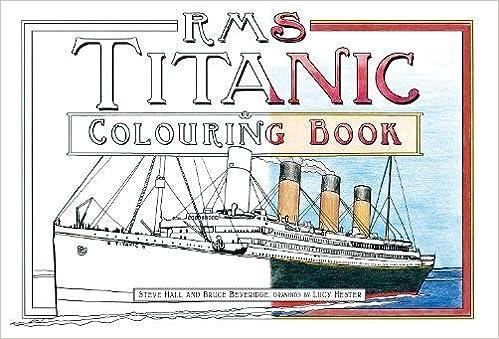 Rms titanic colouring book bruce beveridge steve hall lucy hester 9780750978507 amazon com books
