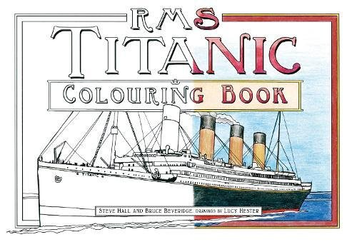 RMS Titanic Colouring Book Bruce Beveridge Steve Hall Lucy