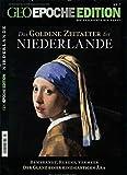 GEO Epoche Edition 7/2013: Das goldene Zeitalter der Niederlande: