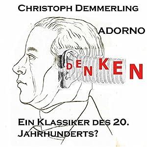 Adorno - ein Klassiker des 20. Jahrhunderts? Hörbuch