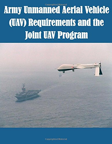 Army Unmanned Aerial Vehicle (UAV) Requirements and the Joint UAV Program