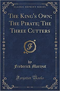 Book The King's Own; The Pirate; The Three Cutters (Classic Reprint)