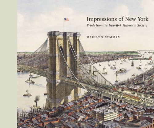 Impressions of New York: Prints from the New-York Historical - Map City Outlets Atlantic