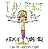 I Am Peace: A Book of Mindfulness