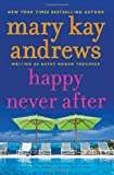Happy Never After, Mary Kay Andrews, 0062195115