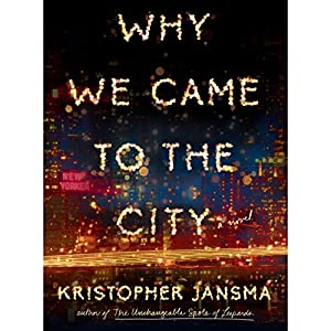 Why We Came to the City Hörbuch