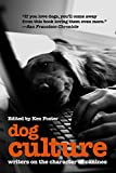 Dog Culture: Writers On The Character Of Canines