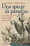 Una specie di paradiso: La straordinaria avventura di Antonio Pigafetta nel primo viaggio intorno al mondo (Italian Edition)